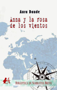 Portada del libro Anna y la rosa de los vientos de Aura Daude. Editorial Adarve, Editoriales de España