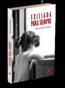 Portada del libro Exiliada para siempre de Nicole Busslinger. Editorial Adarve, Editoriales que aceptan manuscritos