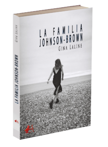 Portada del libro La familia Jhonson Brown de Gina Laline. Editorial Adarve, Editoriales que aceptan manuscritos