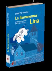 Portada del libro La llamaremos Lina Una aventura del cabo Heredia de Ernesto Viarde. Editorial Adarve, Editoriales que aceptan manuscritos