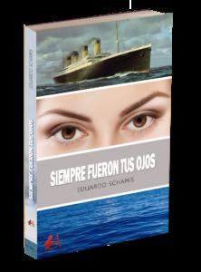Portada del libro Siempre fueron tus ojos de Eduardo Schamis. Editorial Adarve, Editoriales que aceptan manuscritos
