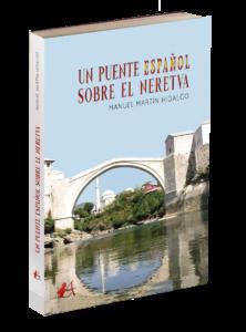 Portada del libro Un puente español sobre Neretva de Manuel Martín Hidalgo. Editorial Adarve, Editoriales actuales de España