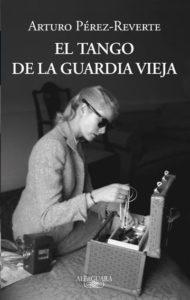 Portada del libro El tango de la guardia vieja de Pérez-Reverte. Editorial Adarve, Editoriales de España