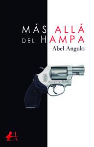 Portada del libro Más allá del hampa de Abel Angulo. Editorial Adarve, Editoriales que aceptan manuscritos
