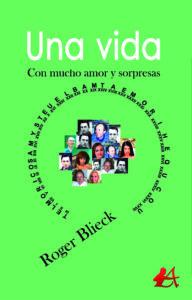 Portada del libro Una vida de Roger Blieck. Editorial Adarve, Editoriales españolas actuales