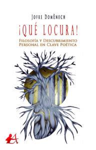 Portada del libro Qué locura de Jofre Domènech. Editorial Adarve, Editoriales de España