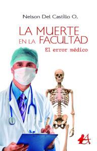 Portada del libro La muerte en la facultad de Nelson Del Castillo O. Editorial Adarve, Editoriales actuales de España