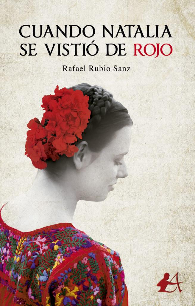 Portada del libro Cuando Natalia se vistió de rojo de Rafael Rubio. Editorial Adarve, Editoriales que aceptan manuscritos