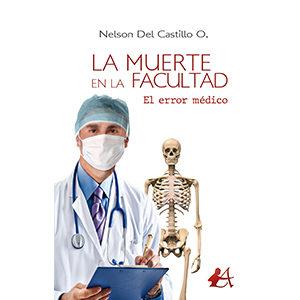 La muerte en la facultad El error médico