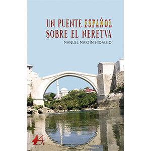 Un puente español sobre el Neretva