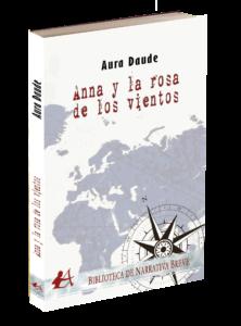 Portada del libro Anna y la rosa de los vientos de Aura Daude. Editorial Adarve, Editoriales actuales de España