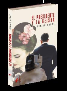 Portada del libro El presidente y la Geisha de Miriam Baños. Editorial Adarve, Editoriales de España
