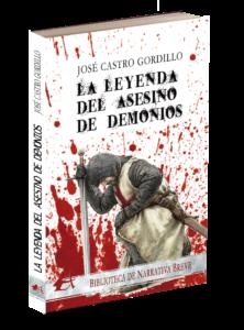 Portada del libro La leyenda del asesino de demonios de José Castro Gordillo. Editorial Adarve, Editoriales de España