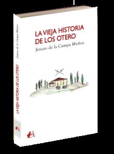Portada del libro La vieja historia de los Otero de Jenaro de la Campa Muñoz. Editorial Adarve, Editoriales que aceptan manuscritos