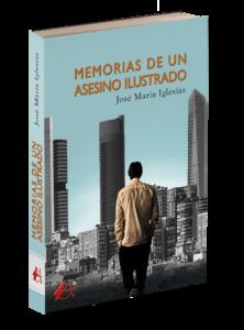 Portada del libro Memorias de un asesino ilustrado de José María Iglesias. Editorial Adarve, Editoriales de España