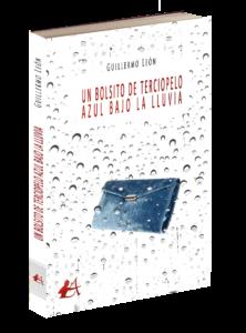Portada del libro Un bolsito de terciopelo azul bajo la lluvia de Guillermo León. Editorial adarve, Editoriales actuales de España