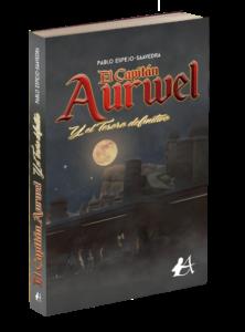 Portada del libro El capitán Aurwel y el tesoro definitivo de Pablo Espejo Saavedra. Editorial Adarve, Editoriales actuales de España