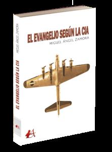Portada del libro El evangelio según la CIA de Miguel Ángel Zamora. Editorial Adarve, Editoriales españolas actuales