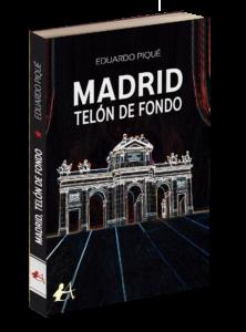 Portada del libro Madrid Telón de fondo de Eduardo Piqué. Editorial Adarve, Editoriales de España
