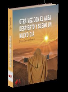 Portada del libro Otra vez despierto y sueño un nuevo día de Diego Galera Morales. Editorial Adarve, Editoriales actuales de España