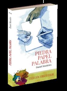Portada del libro Piedra papel palabra de Daniel Mustieles. Editorial Adarve, Verso y color