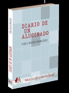 Portada del libro Diario de un alucinado de Pablo Molina Borchert. Editorial Adarve, Editoriales de España