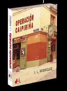 Portada del libro operación caipiriña de J L Rodríguez. Editorial Adarve, Editoriales de España