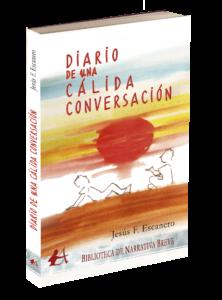 Portada del libro Diario de una cálida conversación de Jesús F Escanero. Editorial Adarve, Editoriales que aceptan manuscritos