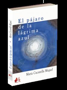 Portada del libro El pájaro de la lágrima azul de María Cucurella. Editorial Adarve, Editoriales que aceptan manuscritos