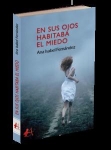 Portada del libro En sus ojos habitaba el miedo de Ana Isabel Fernández. Editorial Adarve, Editoriales de España