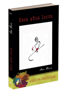 Portada del libro Esos años locos de Ana Meca. Editorial Adarve, Editoriales de España