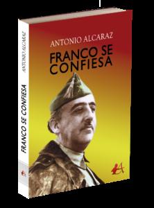 Portada del libro Franco se confieza de Antonio Alcaraz. Editorial Adarve, Editoriales de España