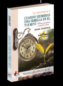 Portada del libro Cuando siembras una semilla en el tiempo de Gana Terence. Editorial Adarve, Editoriales que aceptan manuscritos