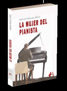 Portada del libro La mujer del pianista de Miriam Migueláñez. Editorial Adarve, Editoriales de España