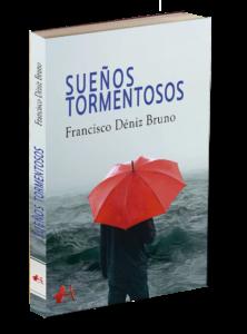 Portada del libro Sueños tormentosos de Francisco Déniz Bruno. Editorial Adarve, Editoriales que aceptan manuscritos