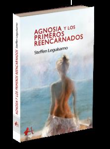 Portada del libro Agnosia y los primeros reencarnados de Steffen Leguísamo. Editorial Adarve, Editoriales actuales de España
