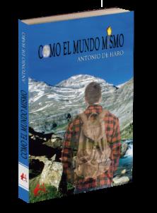 Portada del libro Como el mundo mismo de Antonio de Haro. Editorial Adarve, Editoriales de España