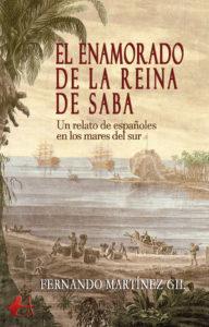 Portada del libro El enamorado de la reina de Saba de Fernando Martínez Gil. Editorial Adarve, Editoriales de España