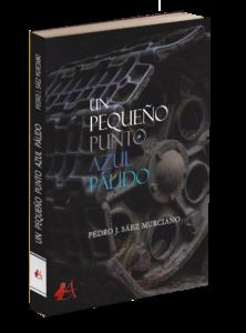 Portada del libro Un pequeño punto azul pálido de Pedro J Sáez Murciano. Editorial Adarve, Editoriales españolas