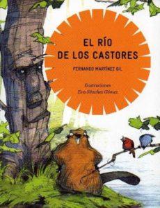 El río de los castores de Fernando Martínez Gil. Editorial Adarve