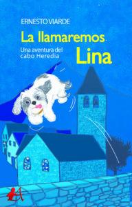 Portada del libro La llamaremos Lina de Ernesto Viarde. Editorial Adarve, Editoriales que aceptan manuscritos