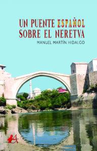 Portada del libro Un puente español sobre Neretva de Manuel Martín Hidalgo. Editorial Adarve, Editoriales de España