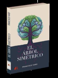 Portada del libro El árbol simétrico de Francisco Varo. Editorial Adarve, Editoriales que aceptan manuscritos