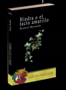 Portada del libro Hiedra o el tacto amarillo de Beatriz Hermida. Editorial Adarve, Colección Verso y Color