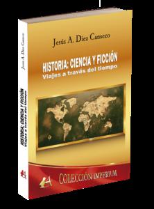 Portada del libro Historia ciencia y ficción de Jesús A Diez Canseco. Editorial Adarve, Editoriales que aceptan manuscritos
