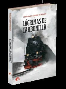 Lágrimas de carbonilla de josé María Ladero Quesada. Editorial Adarve, Editoriales que aceptan manuscritos
