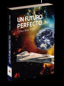 Portada del libro Un futuro perfecto de Carlos Peña Vidal. Editorial Adarve, Editoriales de España