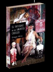Portada del libro El infierno de los amantes crueles de Diego Mira. Editorial Adarve, Editoriales que aceptan manuscritos