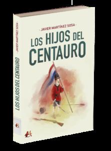 Portada del libro Los hijos del centauro de Javier Martínez Sosa. Editorial Adarve, Editoriales de España