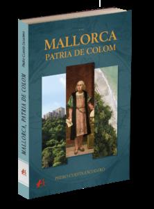 Portada del libro Mallorca patria de Colom de Pedro Cuesta Escudero. Editorial Adarve, Editoriales que aceptan manuscritos